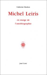 Michel Leiris: En marge de l'autobiographie