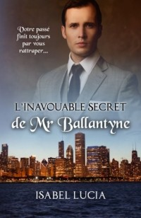 L'inavouable secret de Mr Ballantyne