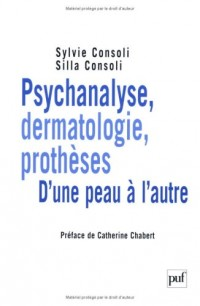 Psychanalyse, dermatologie, prothèses. D'une peau à l'autre