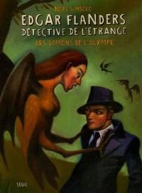 Edgar Flanders, détective de l'étrange : Les démons de l'Olympe