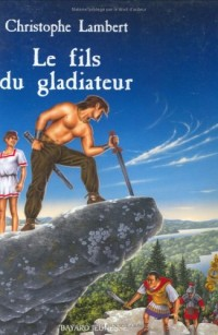 Les Romans de Je Bouquine, tome 148 : Le Fils du gladiateur