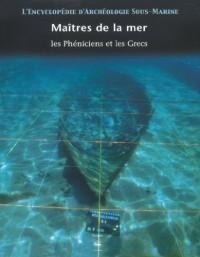 L'encyclopédie d'archéologie sous-marine, tome 2 : Les Grecs et les Phéniciens