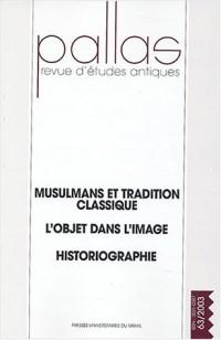 Pallas, N° 63 : Musulmans et tradition classique, L'objet dans l'image, Historiographie
