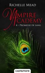 Vampire Academy, T4 : Promesse de sang [Poche]