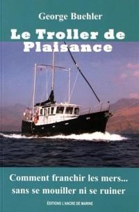 LE TROLLER DE PLAISANCE, Comment traverser les mers...