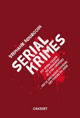 Serial Krimes: 317 serial killers, 193 assassins et 5700 meurtres