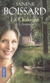 La Chaloupe, Tome 2 : L'Aventurine