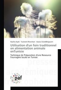 Utilisation d'un foin traditionnel en alimentation animale enTunisie: Technique de Préparation d'une Ressource Fourragère locale en Tunisie