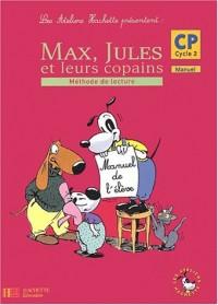Les ateliers Hachette présentent : Max, Jules et leurs copains : Méthode de lecture, cycle 2 : CP (Manuel)