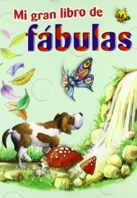 Mi gran libro de fabulas/ My Big Book of Fables