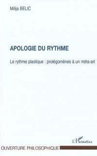 Apologie du rythme : le rythme plastique : prolégomènes à un méta-art