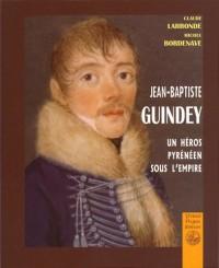 Jean-Baptiste Guindey : un héto pyrénéen sous l'empire