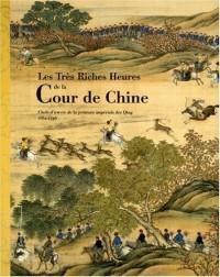 Les Très Riches Heures de la Cour de Chine : Chefs-d'oeuvre de la peinture impériale des Qing 1662-1796