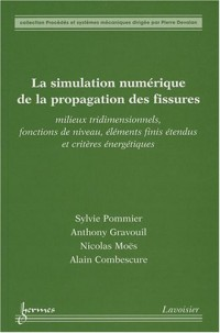 La simulation numérique de la propagation des fissures : Milieux tridimensionnels, fonctions de niveau, éléments finis étendus et critères énergétiques