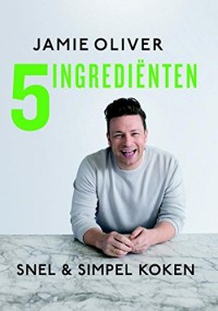 5 ingrediënten: snel & simpel koken