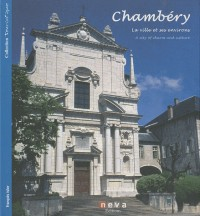 Chambéry - FR/GB: La ville et ses environs - A city of charm and culture