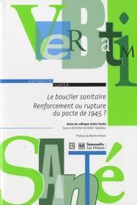 Le bouclier sanitaire : Renforcement ou rupture du pacte de 1945 ? : Actes du colloque chaire santé