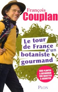Le tour de France d'un botaniste gourmand