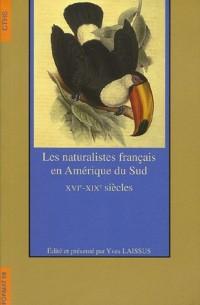 Les naturalistes français en Amérique du Sud : XVIe-XIXe siècles