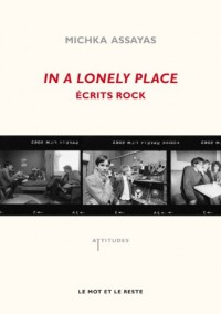 In a lonely place : Ecrits rock