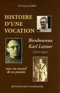 Histoire d'une vocation : Karl Leisner (1915-1945) suivie d'un recueil de pensées