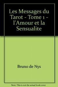 Les Messages du Tarot - Tome 1 - l'Amour et la Sensualite