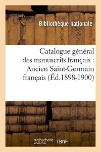 Catalogue Manuscrits Français  ed 1898 1900
