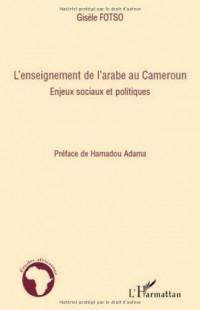 L'enseignement de l'arabe au Cameroun : Enjeux sociaux et politiques