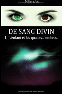 De Sang Divin: 1. L'enfant et les quatorze ombres.