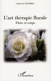 L'art thérapie florale : Flore et corps