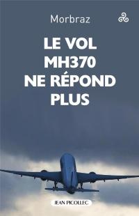 Le vol MH370 de la Malaysia Airways ne répond plus
