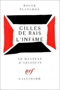 Gilles de Rais, l'infâme
