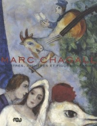 Marc Chagall : Monstres, chimères et figures hybrides