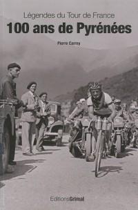 Légendes du Tour de France 100 ans de Pyrénées