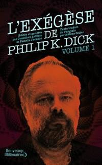 L'Exégèse de Philip K. Dick : Tome 1