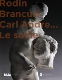 Rodin, Brancusi, Carl Andre... : Le socle