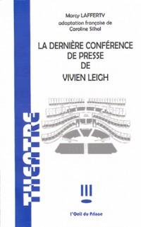 La dernière conférence de presse de Vivien Leigh