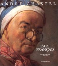L'Art français, tome 3 : Ancien Régime (1620-1775)