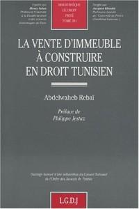 La vente d'immeuble à construire en droit tunisien