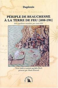Périple de Beauchesne à la Terre de Feu, 1698-1701 : Une expédition mandatée par Louis XIV