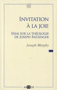 Invitation a la Joie Essai Sur la Theologie de Josef Ratzinger