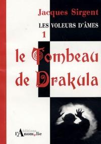 Les voleurs d'âmes, Tome 1 : Le Tombeau de Drakula