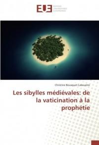 Les sibylles médiévales: de la vaticination à la prophétie