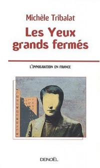 Les yeux grands-fermés (l'immigration en France)