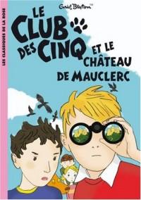 Le Club des Cinq et le château de Mauclerc tome 12