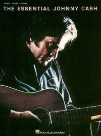 HAL LEONARD - The Essential Johnny Cash - P/V/G