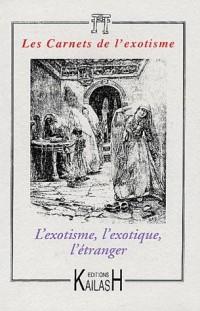 L'Exotisme, l'exotique, l'étranger