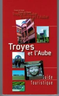 Troyes et l'Aube - Guide Touristique