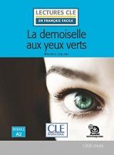 La demoiselle aux yeux verts - Niveau 2/A2 - Lecture CLE en français facile - Livre + Audio téléchargeable