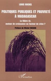 Politiques publiques et pauvreté à Madagascar : La filière riz, moteur de croissance ou facteur de crise ?